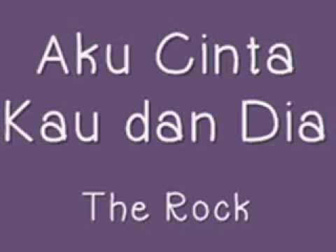 √ The Rock ♥♥  Äku Cinta Kau dan Dia ■
