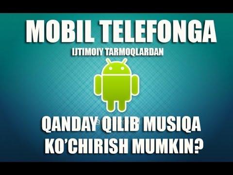 Mobil telefonga musiqa ko'chirish (androidga musiqa skachat qilish)