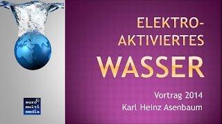 Vortrag Basisches Wasser | Karl Heinz Asenbaum | alle bis 2014 bekannten Fakten
