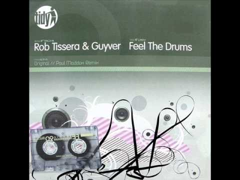 Rob Tissera & Guyver - Feel the Drums (Original Mix)
