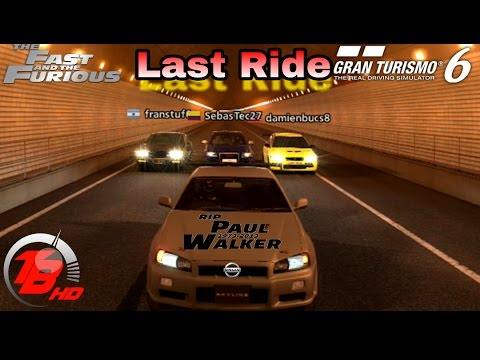 Gran Turismo 6 | The Fast And The Furious Last Ride