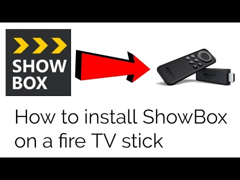HOW TO INSTALL SHOWBOX ON AN AMAZON FIRE TV STICK 2017