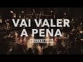 Vai Valer a Pena | DVD Pra Que Outros Possam Viver