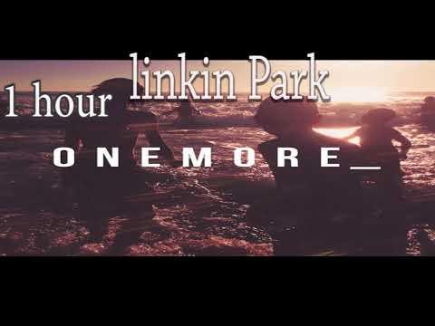 Linkin Park-One More Light (1 hour) one hour