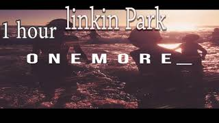 Linkin Park-One More Light (1 hour) one hour