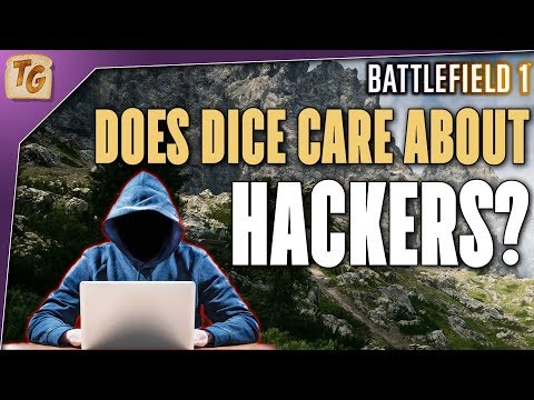 Is FairFight Enough to Stop Hackers in Battlefield 1? Does DICE Care? | BF1 Hacking Discussion