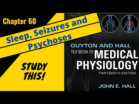 Guyton and Hall Medical Physiology (Chapter 60)REVIEW Sleep, Seizures and Psychoses || Study This!