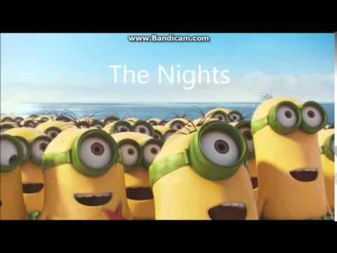 Minions song  The Nights!  Speedy
