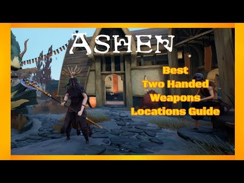 ASHEN - Best Two Handed Weapons Locations Guide thumbnail