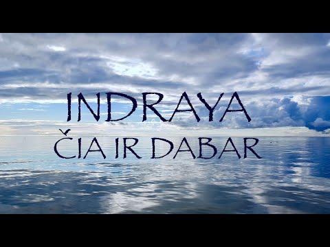 Indraya - Čia ir dabar