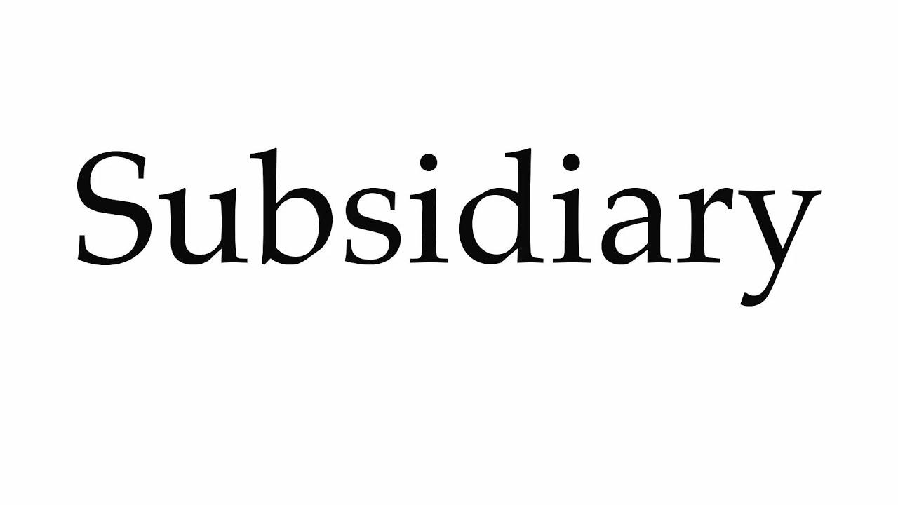 How to Pronounce Subsidiary