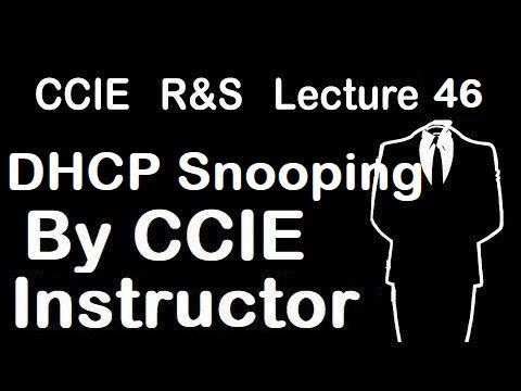 DHCP Snooping | CCIE R&S Lecture 46
