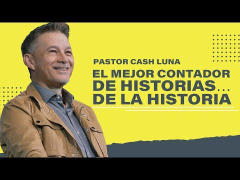 El mejor contador de historias… de la historia - Pastor Cash Luna