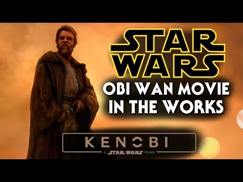Obi Wan Kenobi Star Wars Movie Is Coming!! Exciting News
