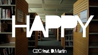 Happy - C2C feat. D.Martin (Unofficial Music Video)