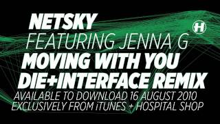 Netsky Feat Jenna G - Moving With You (Die,Interface and William Cartwright remix)