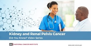Kidney and Renal Pelvis Cancer | Did You Know?