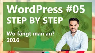 Website erstellen 2016 - Wo fängt man an? / WP Step by Step #05
