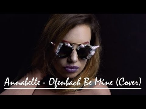 Ofenbach Be Mine (cover by Annabelle)