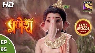 Vighnaharta Ganesh - Ep 95 - Full Episode - 3rd January, 2018