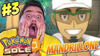 Professor MANDRILLONE - Ep. #3 - Pokemon SOLE