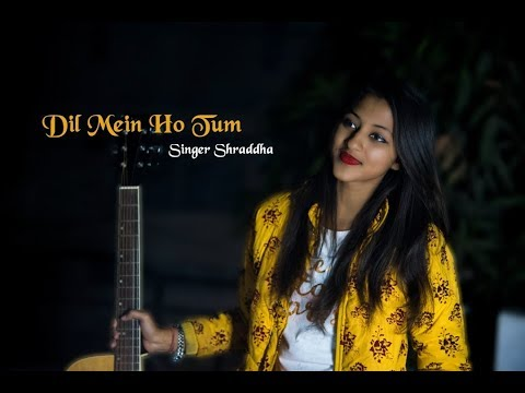 Dil Mein Ho Tum 2019 II Night Out Cover II Singer Shraddha