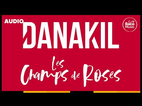 📀 Danakil - Les Champs De Roses [Official Audio]
