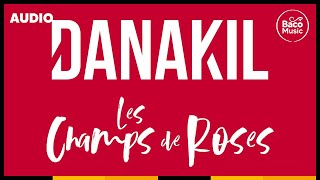? Danakil - Les Champs De Roses [Official Audio]