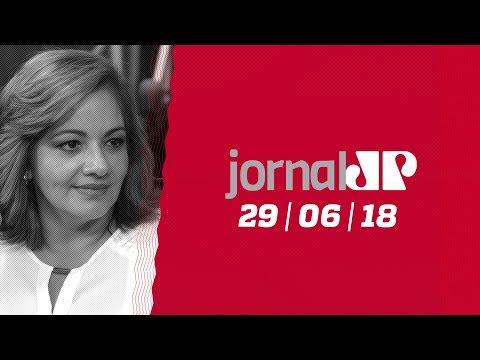 Jornal Jovem Pan - 29/06/2018