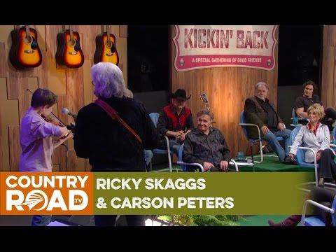 Ricky Skaggs & Carson Peters Kickin Back