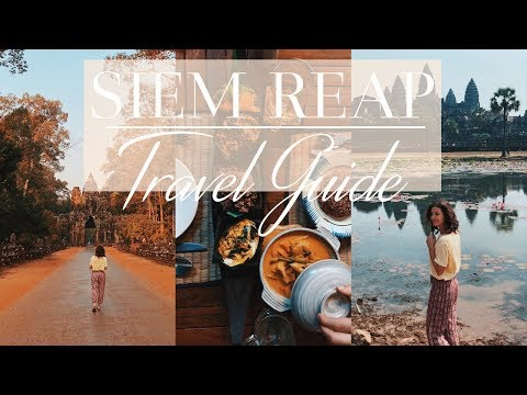 SIEM REAP & THE TEMPLES OF ANGKOR | TRAVEL GUIDE