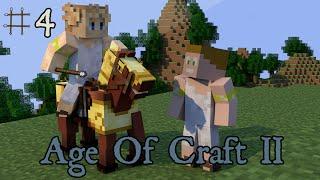 Minecraft - Age Of Craft II ; Episode 4 - L