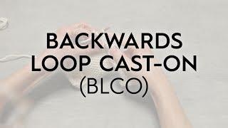 Backwards Loop Cast-on / BLCO // Knitting Tutorial