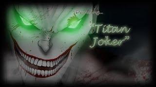 """Drawing """"Titan Joker"""" (based on Shingeki no Kyojin & Arkham Asylum)"""