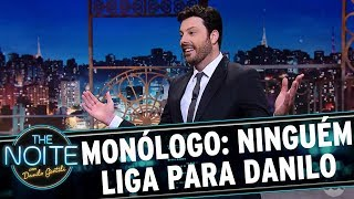Monólogo: Aniversário do Danilo, mas ninguém ligou   The Noite (27/09/17)