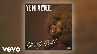 Yemi Alade - Oh My Gosh (Official Audio)
