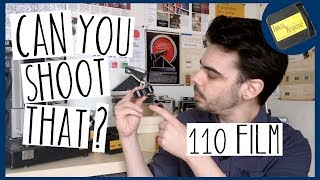 Can You Shoot That: 110 Film