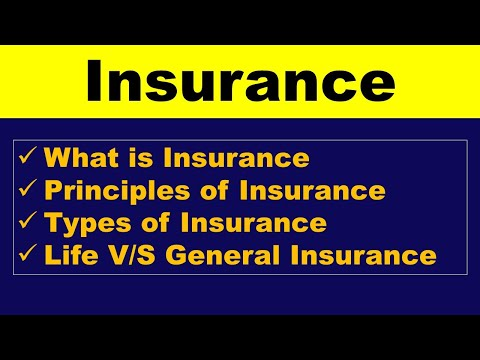 Insurance Explained-Definition of Insurance- Difference Between life and general insurance
