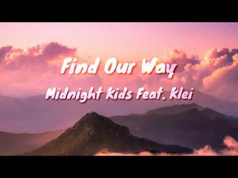 Midnight Kids - Find Your Way (Lyrics)_Feat. Klei