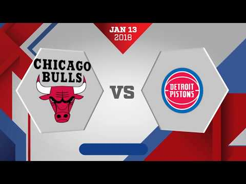 Detroit Pistons vs Chicago Bulls: January 13, 2018