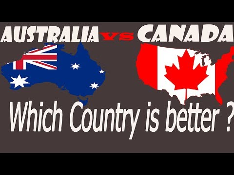 AUSTRALIA Or CANADA - Which Country Is Better ?