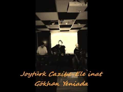 Ele İnat-Gökhan Yeniada/Jazzibe