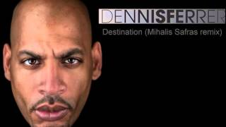 Dennis Ferrer - Destination (Mihalis Safras Remix) [KING STREET SOUNDS]