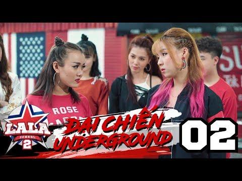 LA LA SCHOOL   TẬP 2   Season 2 : ĐẠI CHIẾN UNDERGROUND
