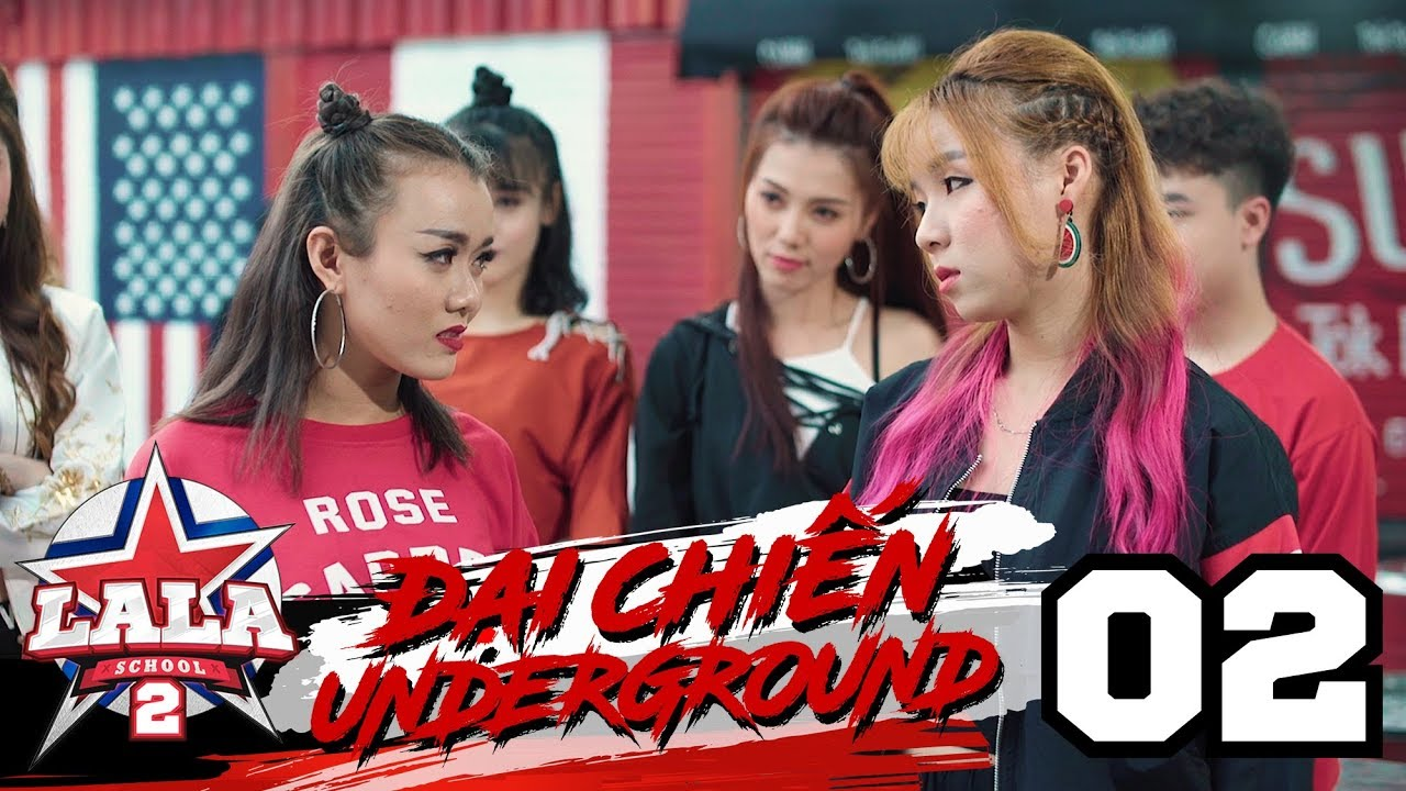 LA LA SCHOOL | TẬP 2 | Season 2 : ĐẠI CHIẾN UNDERGROUND