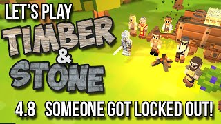 4.8 Timber and Stone Lets Play Tutorial - Somebody got locked out! (version 1.52)