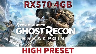 Ghost Recon Breakpoint - RX570 4GB - Benchmark - HIGH PRESET - 60FPS - 1920x1080