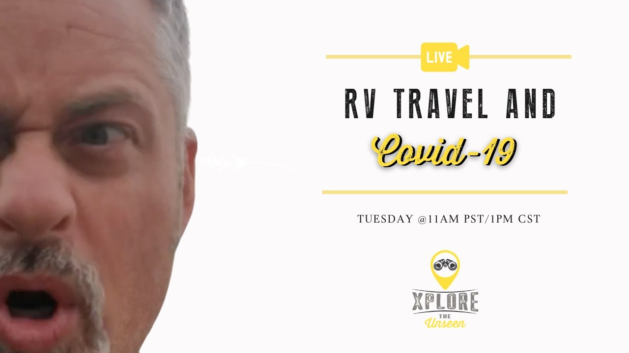 Controversial thoughts About RV Travel, Covid risk, and the next time you walk out of the house