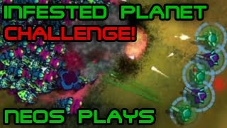 Insane Difficulty Challenge! Infested Planet | Neos Plays