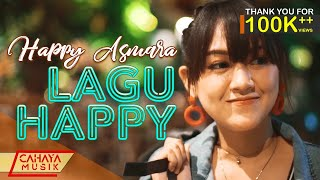 Happy Asmara - Lagu Happy feat. Rein MC 63 (Official Music Video)